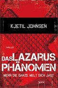 Das Lazarusphänomen; Wenn die ganze Welt dich jagt   ; Aus d. Norw. v. Bubenzer, Anne; Deutsch;