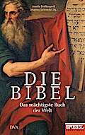 Die Bibel; Das mächtigste Buch der Welt - Ein ...