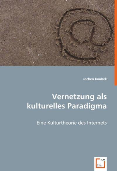 Vernetzung als kulturelles Paradigma