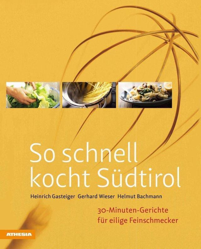 So schnell kocht Südtirol Heinrich Gasteiger