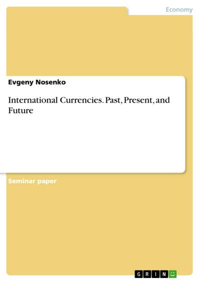 International Currencies. Past, Present, and Future