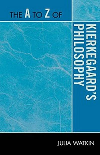 The A to Z of Kierkegaard's Philosophy