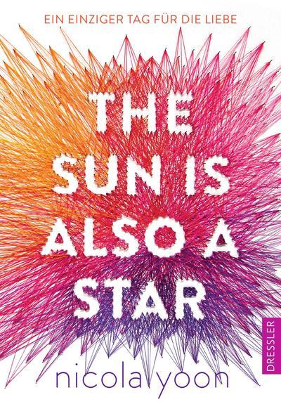 The Sun is also a Star. ; Ein einziger Tag für die Liebe; Ill. v. Falla, Dominique; Übers. v. Klein, Susanne; Deutsch