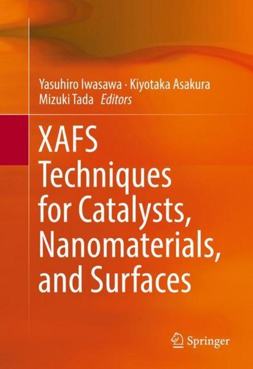 XAFS Techniques for Catalysts, Nanomaterials, and Surfaces Yasuhiro Iwasawa