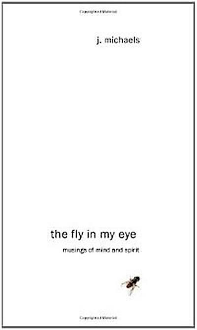 The Fly in My Eye