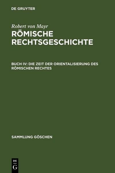 Die Zeit der Orientalisierung des römischen Rechtes