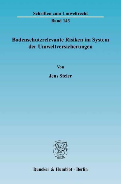 Bodenschutzrelevante Risiken im System der Umweltversicherungen