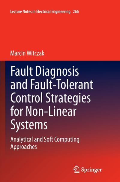 Fault Diagnosis and Fault-Tolerant Control Strategies for Non-Linear Systems