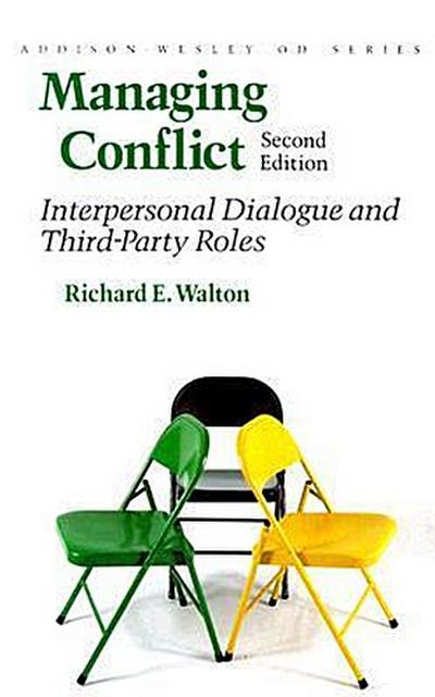 Managing Conflict: Interpersonal Dialogue and Third-Party Roles