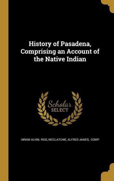 HIST OF PASADENA COMPRISING AN