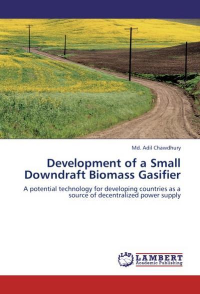 Development of a Small Downdraft Biomass Gasifier