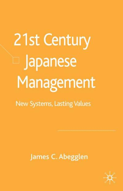 21st-Century Japanese Management: New Systems, Lasting Values