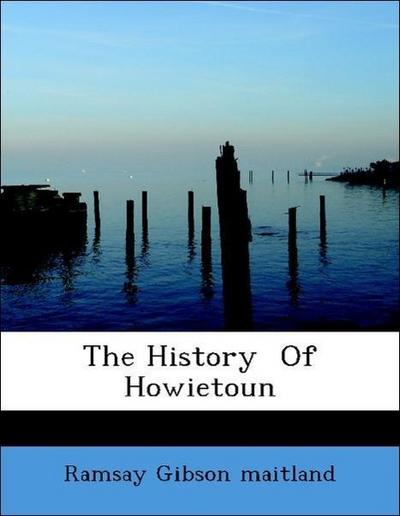 The History  Of  Howietoun
