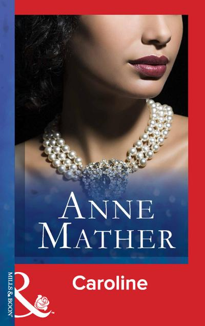 Caroline (Mills & Boon Modern) (The Anne Mather Collection)