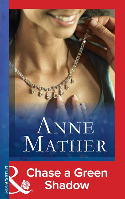 Chase a Green Shadow (Mills & Boon Modern) (The Anne Mather Collection)