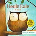 Heule Eule und andere Geschichten - Die Hörsp ...