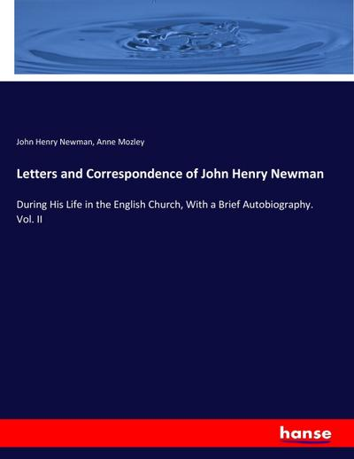 Letters and Correspondence of John Henry Newman