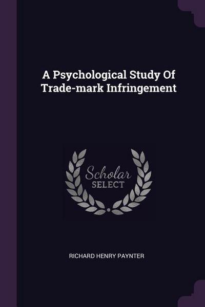 A Psychological Study of Trade-Mark Infringement