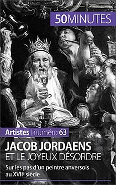 Jacob Jordaens et le joyeux désordre