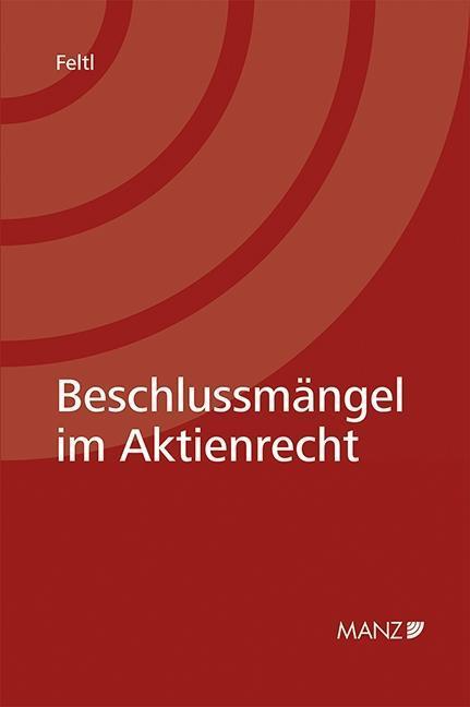 Beschlussmängel im Aktienrecht ~ Christian Feltl ~  9783214088026
