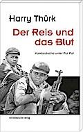 Der Reis und das Blut; Kambodscha unter Pol Pot; Deutsch