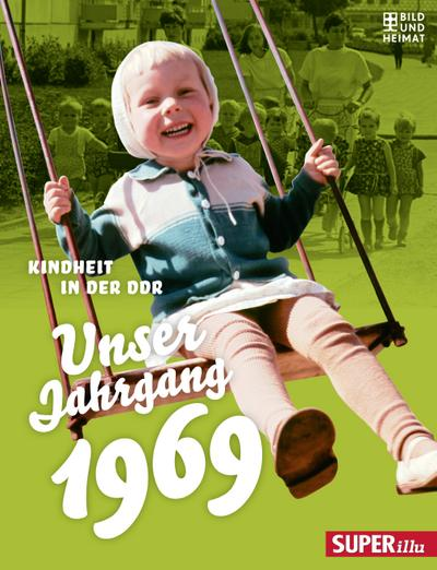 Unser Jahrgang 1969: Kindheit in der DDR