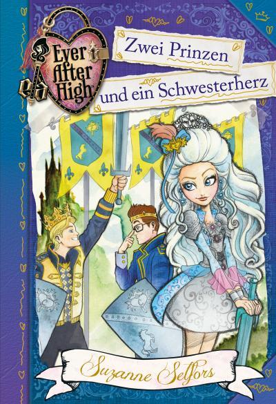 Ever After High (3). Zwei Prinzen und ein Schwesterherz; Übers. v. Wiemken, Simone; Deutsch
