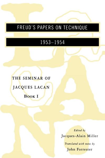The Seminar of Jacques Lacan: Freud's Papers on Technique