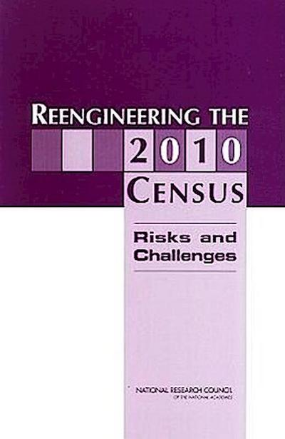 Reengineering the 2010 Census: Risks and Challenges