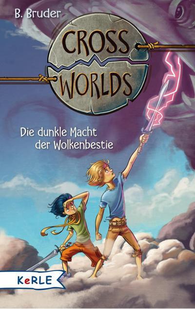 Cross Worlds - Die dunkle Macht der Wolkenbestie; Ill. v. Zapf; Deutsch; Mit schwarz-weiß Illustrationen