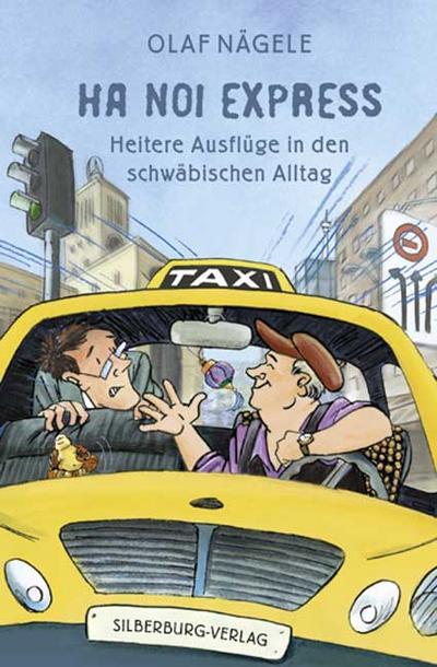 Han noi Express; Heitere Ausflüge in den schwäbischen Alltag; Deutsch