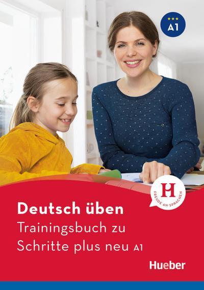 Trainingsbuch zu Schritte plus neu A1 (deutsch üben)