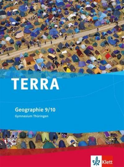 TERRA Geographie für Thüringen - Ausgabe für Gymnasien (Neue Ausgabe). Schülerbuch 9./10. Schuljahr