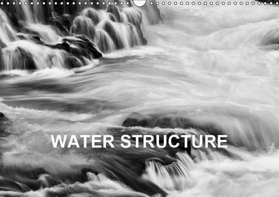 Water Structure (Wall Calendar 2019 DIN A3 Landscape)