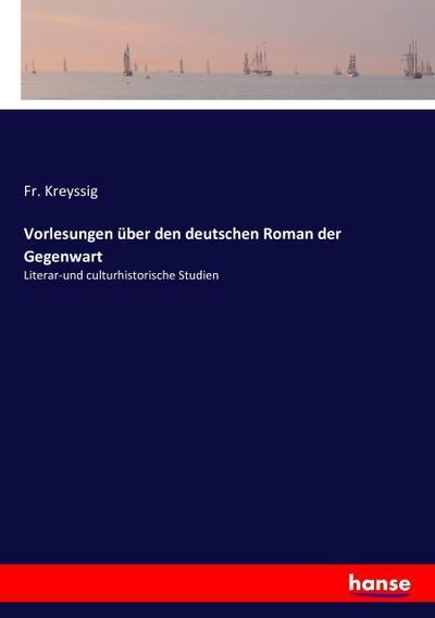 Vorlesungen über den deutschen Roman der Gegenwart