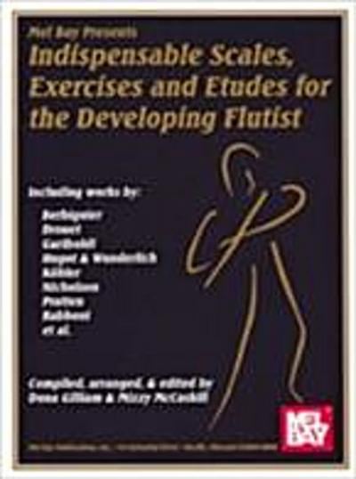Indispensable Scales, Exercises & Etudes for the Developing Flutist