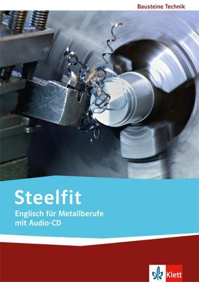 Steelfit. Englisch für Metallberufe. Lehr-/Arbeitsbuch mit Audio-CD