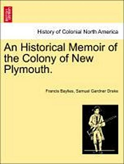 An Historical Memoir of the Colony of New Plymouth, vol. II
