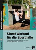Street Workout für die Sporthalle, m. CD-ROM
