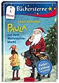 Paula auf dem Weihnachtsmarkt: Mit 16 Seiten  ...