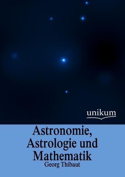 Astronomie, Astrologie und Mathematik