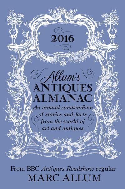 Allum's Antiques Almanac 2016