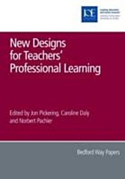 New Designs for Teachers' Professional Learning