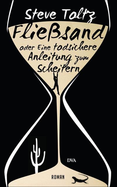 Fließsand oder Eine todsichere Anleitung zum Scheitern; Roman; Übers. v. Ulrike Wasel, Klaus Timmermann; Deutsch