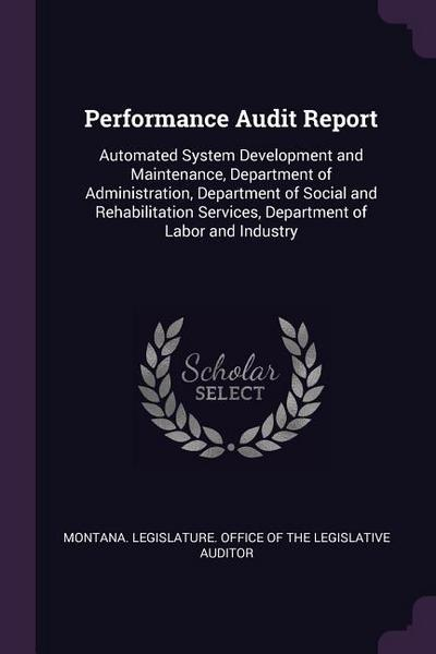 Performance Audit Report: Automated System Development and Maintenance, Department of Administration, Department of Social and Rehabilitation Se