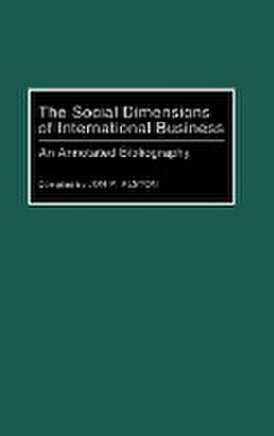 The Social Dimensions of International Business: An Annotated Bibliography