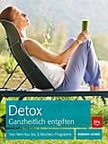 Detox  Ganzheitlich entgiften; Von Mini-Kur bis 2-Wochen-Programm; Fotos v. Schnabel, Jens; Deutsch; 95 farb. Abb.