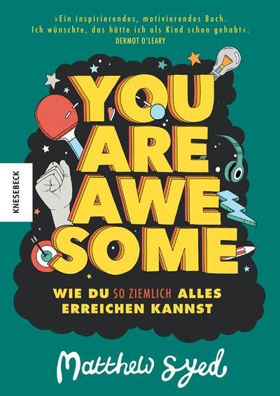 You are awesome; Wie du so ziemlich alles erreichen kannst; Ill. v. Triumph, Toby; Deutsch