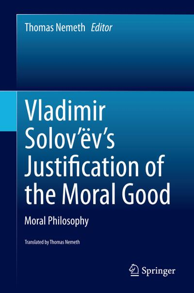 Vladimir Solov'ëv's Justification of the Moral Good