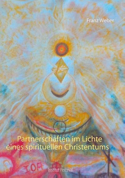 Partnerschaften im Lichte eines spirituellen Christentums